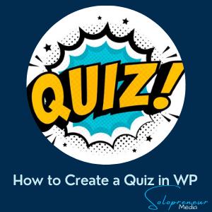 How to Create a Quiz in WordPress - Solopreneur Media